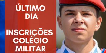 Último dia de Inscrição - Colégios Militares